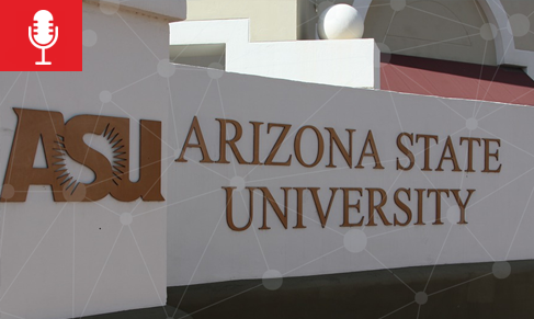 Episode 16: What Makes ASU the Most Innovative School in the US