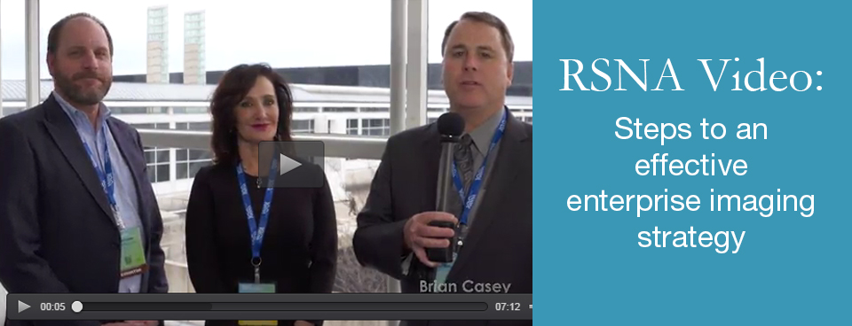 Video from RSNA 2015: Steps to an effective enterprise imaging strategy